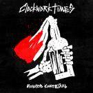 Clockwork Times - Молотов коктейль (Сингл) 2019