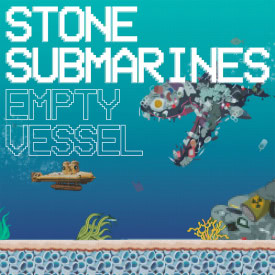 Stone Submarines - Empty Vessel (Сингл) 2020